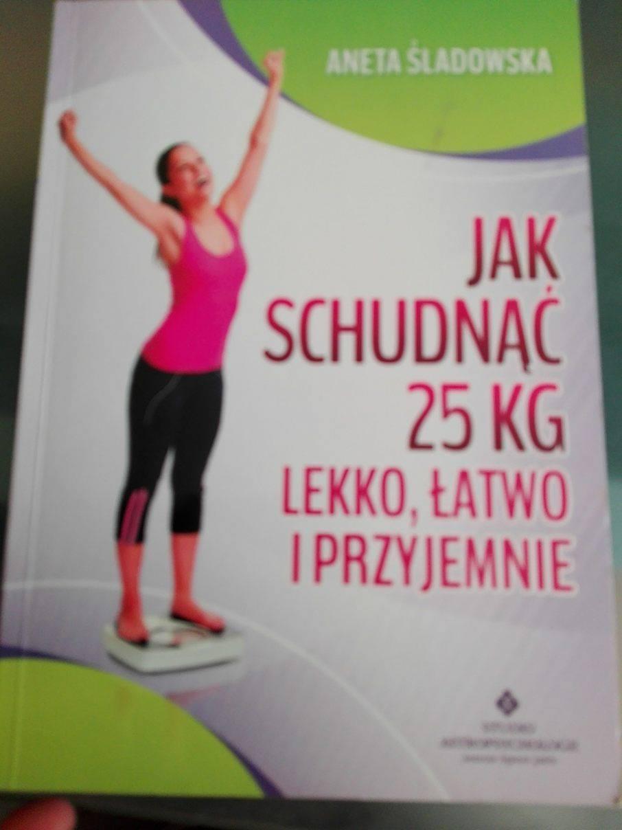 Jak schudnąć 25 kg lekko, łatwo i przyjemnie - Aneta Śladowska - porównaj zanim kupisz