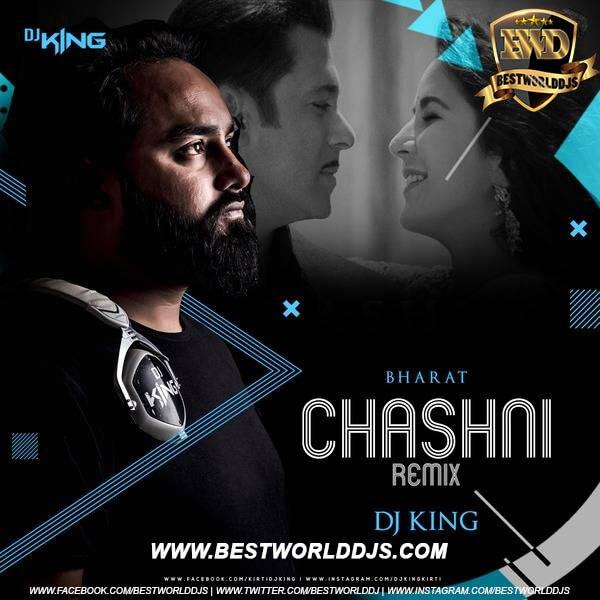 Chashni Remix (Bharat) - DJ King