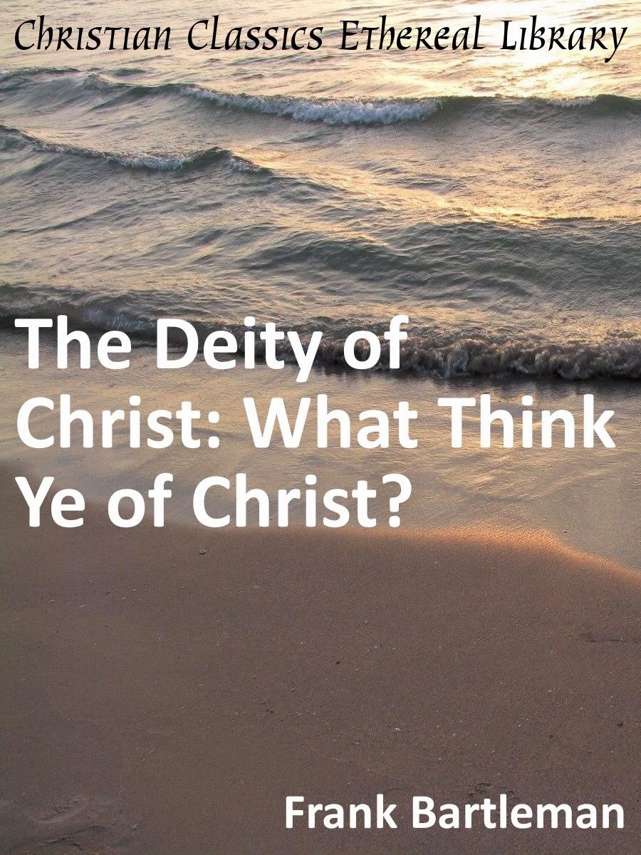 Frank Bartleman-The Deity Of Christ-