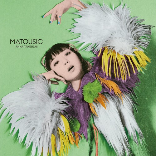 Anna Takeuchi - MATOUSIC [FLAC + MP3 320 / CD]