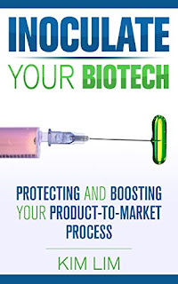 Inoculate Your Biotech: Protecting and Boosting Your Product-to-Market Process - Kim Lim