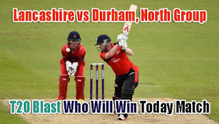Who Will win Lanca vs Durhum T20 Match