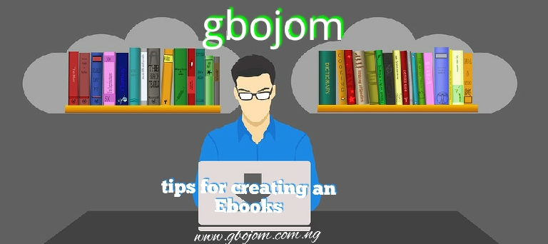 https://www.gbojom.com.ng/2019/05/how-to-creat-your-own-ebook-in.html