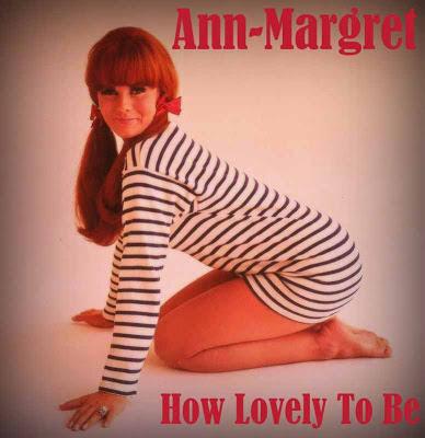 Ann-Margret - How Lovely To Be