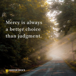 Wisdom Shows Mercy, Not Judgment by Rick Warren