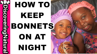 HOW TO KEEP BONNETS ON AT NIGHT | Natural Hair Care Kids