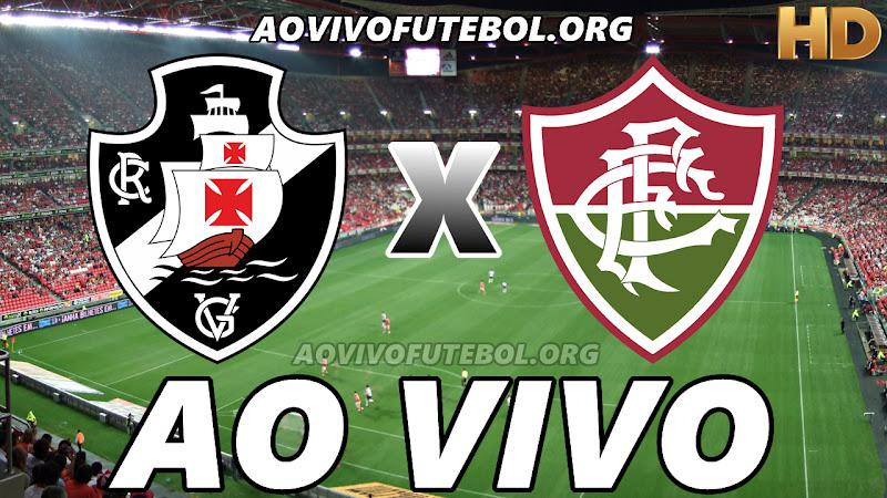 Assistir Vasco x Fluminense Ao Vivo HD