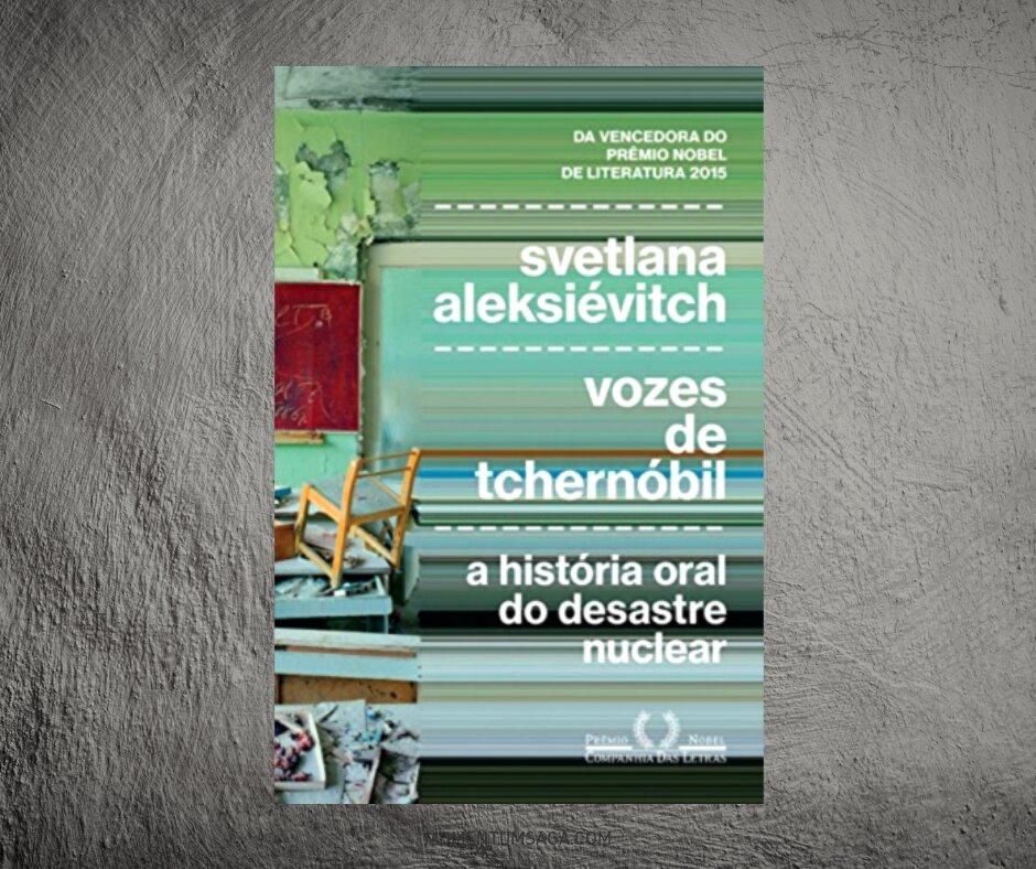 Resenha: Vozes de Tchernóbil, de Svetlana Alexiévitch