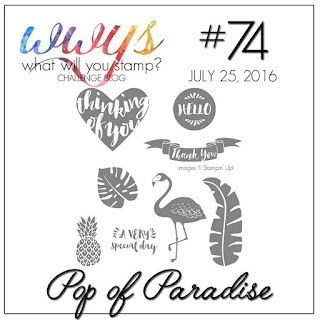 http://whatwillyoustamp.blogspot.com/2016/07/wwys-challenge-74-pop-of-paradise.html
