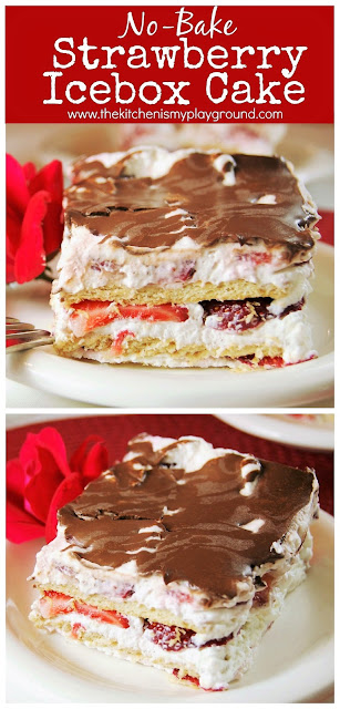 No-Bake Strawberry Ice Box Cake ~ The flavor of fresh strawberries shine in this easy creamy no-bake dessert.  A drizzle of chocolate ganache puts this tasty dessert over the top! #nobake #nobakedessert #strawberry #strawberrycake #strawberrydessert #strawberries  www.thekitchenismyplayground.com