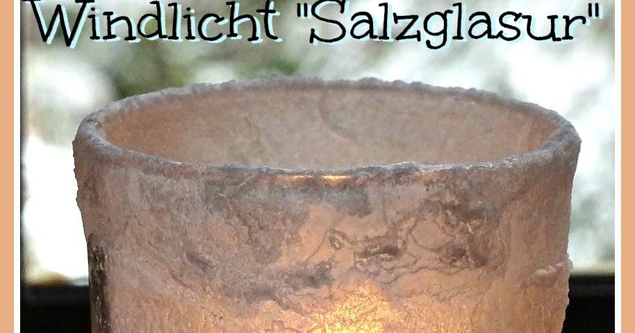 Ich Hab Da Mal Was Ausprobiert: Windlicht Mit Salzglasur