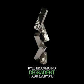 Kyle Bruckmann, Degradient, Dear Everyone