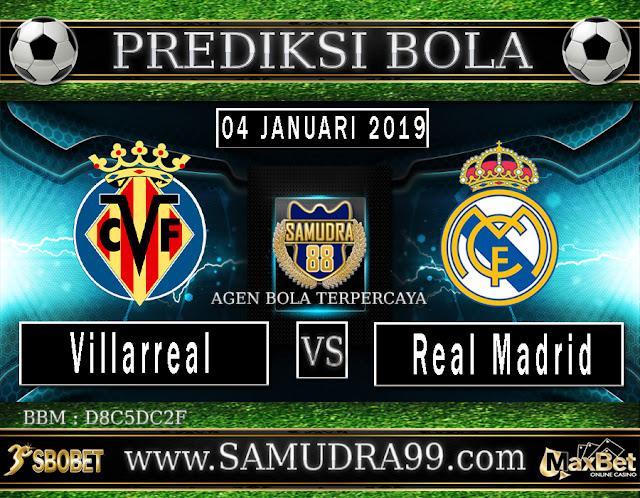 PREDIKSI BOLA JITU SAMUDRA88 ANTARA VILLARREAL VS REAL MADRID 04 JANUARI 2019