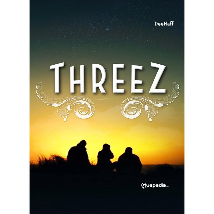 Threez: Pelarian, Penyatuan Dan Persaingan