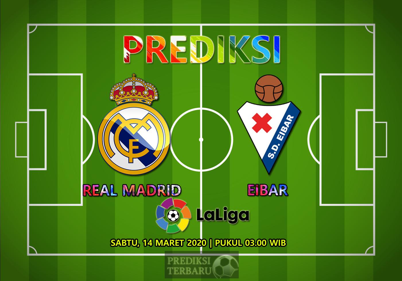 Prediksi Real Madrid Vs Eibar Sabtu 14 Maret