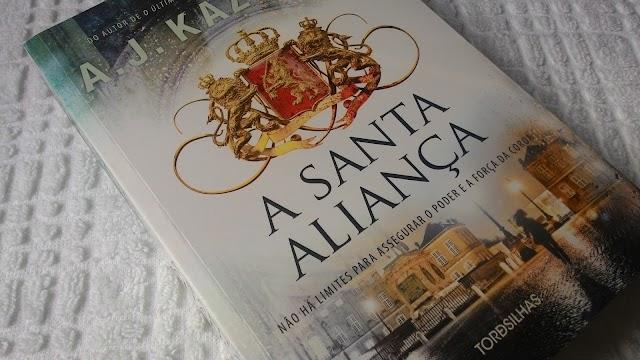 [RESENHA #133] A SANTA ALIANÇA - A. J. KAZINSKI
