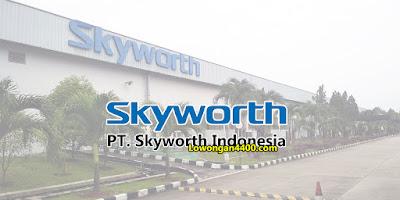 Lowongan Kerja Operator PT. Skyworth Indonesia Juni 2020