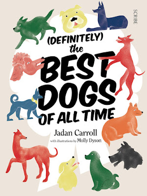 The best dogs of all time book by Jadan Carroll from Scribe Publications