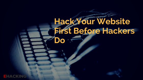 hack a website before hackers do