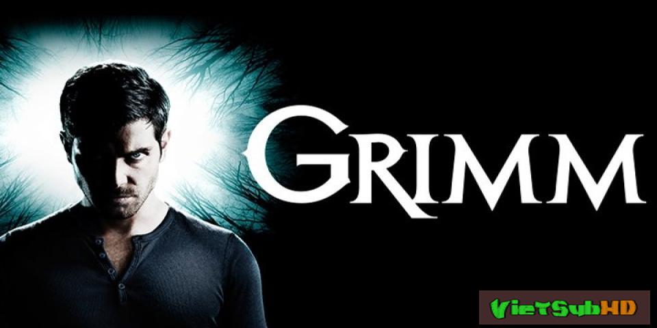 Phim Săn Lùng Quái Vật 6 Hoàn Tất (13/13) VietSub HD | Grimm (season 6) 2017