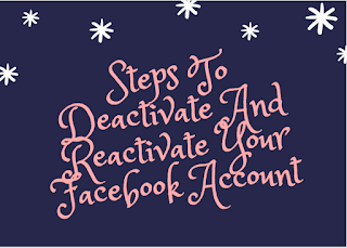 Steps to Deactivate and Reactivate your Facebook account