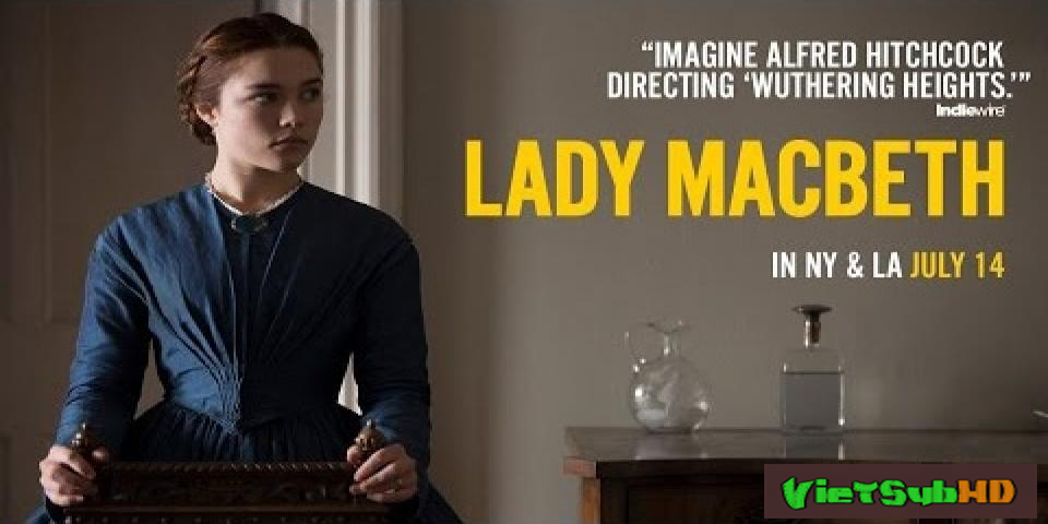 Phim Quý bà thủ đoạn VietSub HD | Lady Macbeth 2017