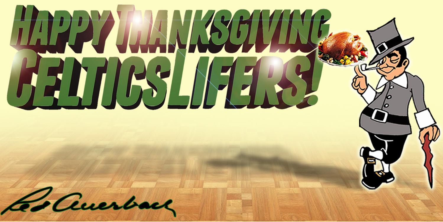 Happy Thanksgiving! | CelticsLife.com - Boston Celtics Fan ...