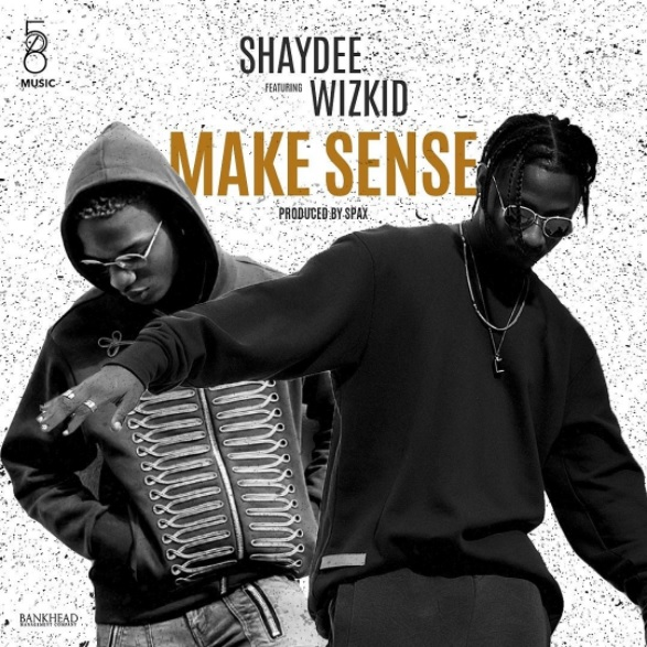 Shaydee – Make Sense ft. Wizkid. After dishing out Koyewon few days back, this new record from Shaydee just surfaced online. The track titled Make Sense features former label mate, Wizkid.
