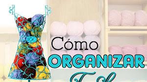 Cómo organizar los estambres, lanas y agujas en tu hogar / Consejos de expertas