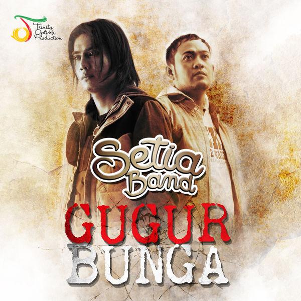Lirik Lagu Setia Band - Gugur Bunga