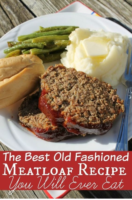 The Best Old Fashioned Meatloaf Recipe You Will Eat