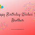 150+ Best Happy Birthday Wishes For Brother