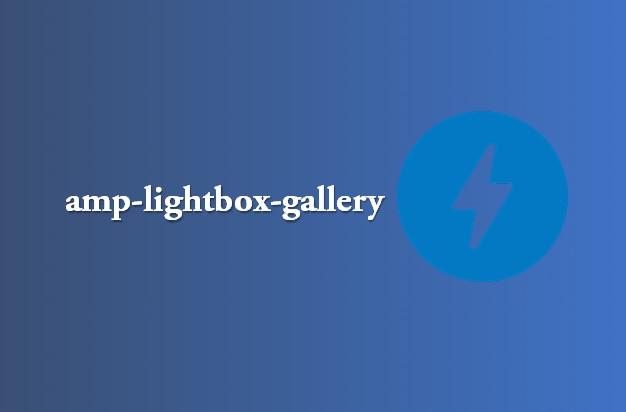¿Cómo agregar una galería de imágenes lightbox? amp-lightbox-gallery