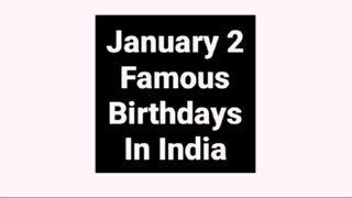 January 2 famous birthdays in India Indian celebrity Bollywood