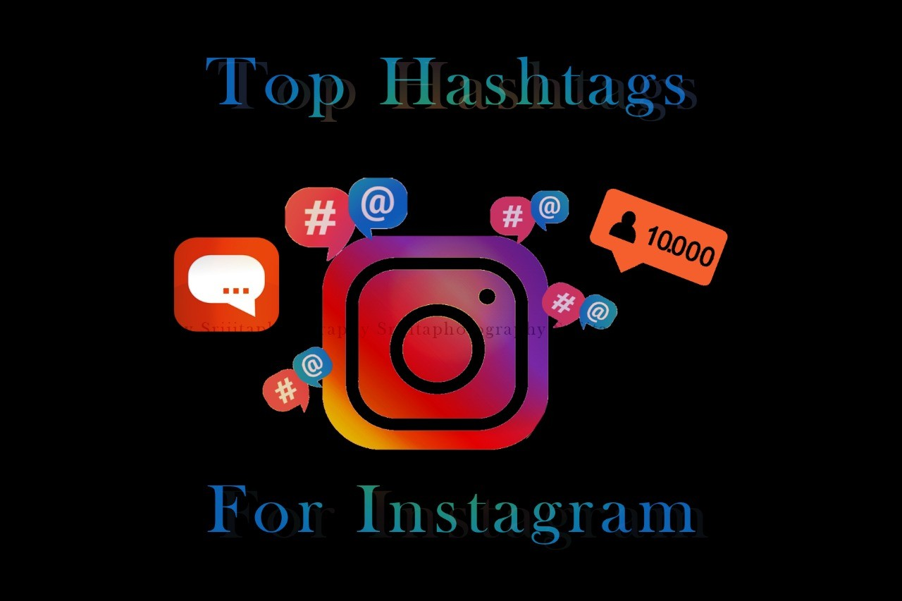 Top Hashtags For Instagram Updated 2020 Srijita Photography