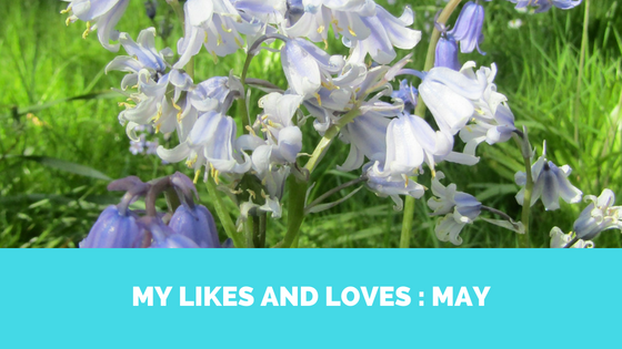 My Likes and Loves: May 2018