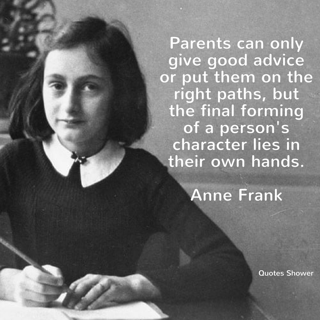 parents can only give good advice or put them on the right paths but the final forming of a persons character lies in their own hands