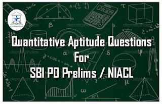 Practice Quantitative Aptitude Questions For SBI PO Prelims& NIACL 2017
