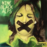 Nine Black Alps 'Sirens'