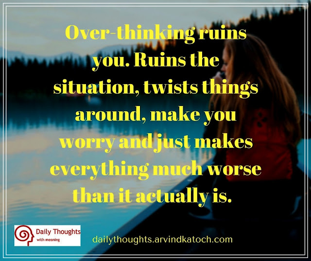 Over-thinking, ruins, Ruins, situation, Daily thought, Meaning, Image, worry, worse,