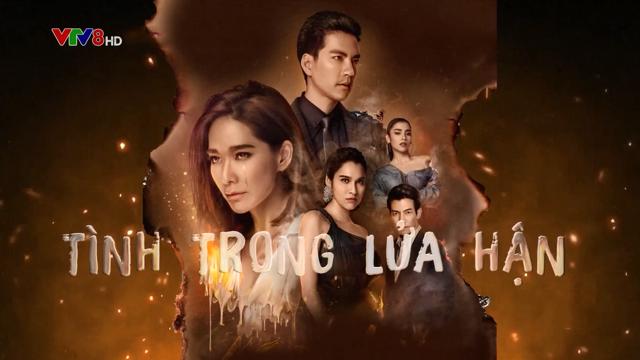 Tình Trong Lửa Hận – Trọn Bộ Tập Cuối (Phim Thái Lan VTV8 Lồng Tiếng)