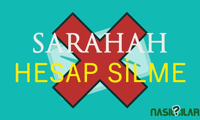 Sarahah Hesabı Nasıl Silinir? Sarahah Hesap Silme