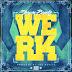 """Shawn Bandz - """"Werk"""""""