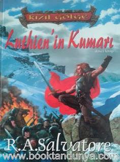 R. A. Salvatore - Kızıl Gölge Üclemesi 2. Kitap - Luthien'in Kumarı