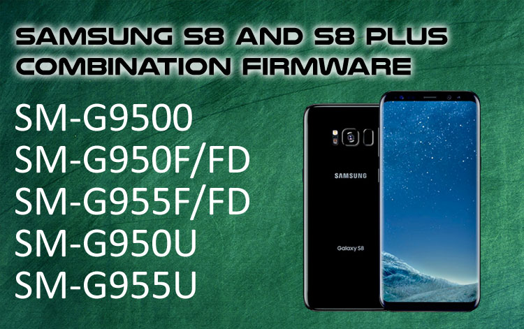 Samsung S8 and S8+ (SM-G95xx) Combination Firmware | Technews