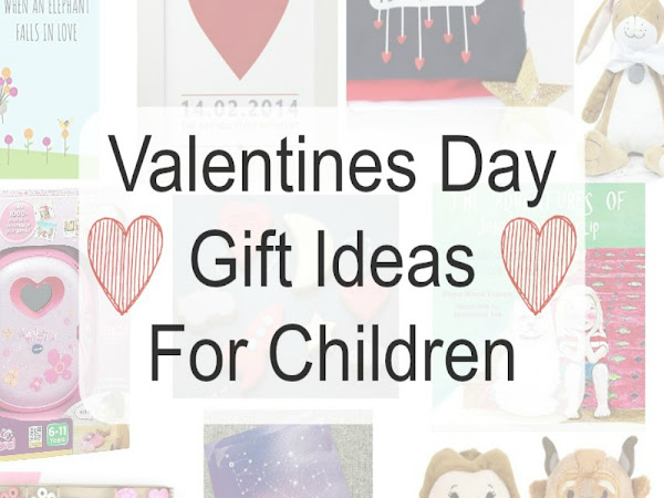 Valentines Day Gift Ideas For Children