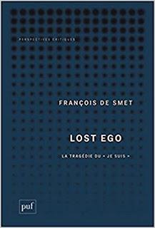 """Lost Ego : La Tragédie Du """"Je Suis"""" de François De Smet PDF"""