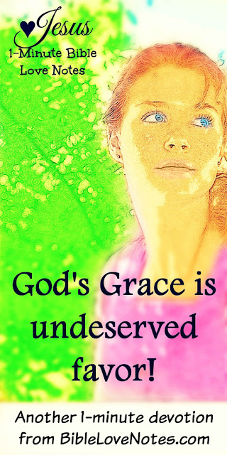 Grace is unmerited favor
