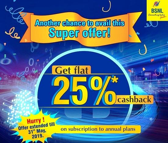 BSNL extended 25% Cashback Offer for Landline, Broadband & Bharat Fiber (FTTH) Customers till 31st May 2019