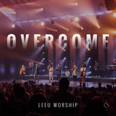 LeeU Worship Overcome Christian Gospel Lyrics